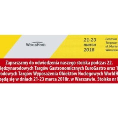 22. MIĘDZYNARODOWE TARGI GASTRONOMICZNE EUROGASTRO ORAZ 11. MIĘDZYNARODOWE TARGI WYPOSAŻENIA OBIEKTÓW NOCLEGOWYCH WORLDHOTEL